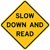 SLOW DOWN AND READ